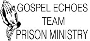 Gospel Echoes Team Prison Ministry